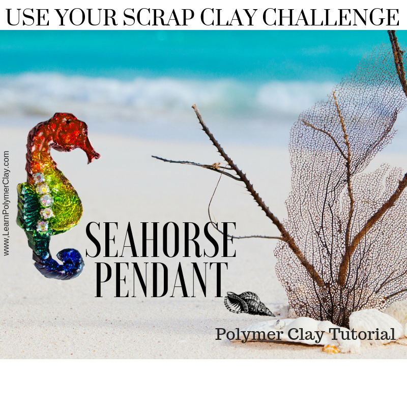 Seahorse Pendant – Use your Scrap Clay Challenge – Day 2