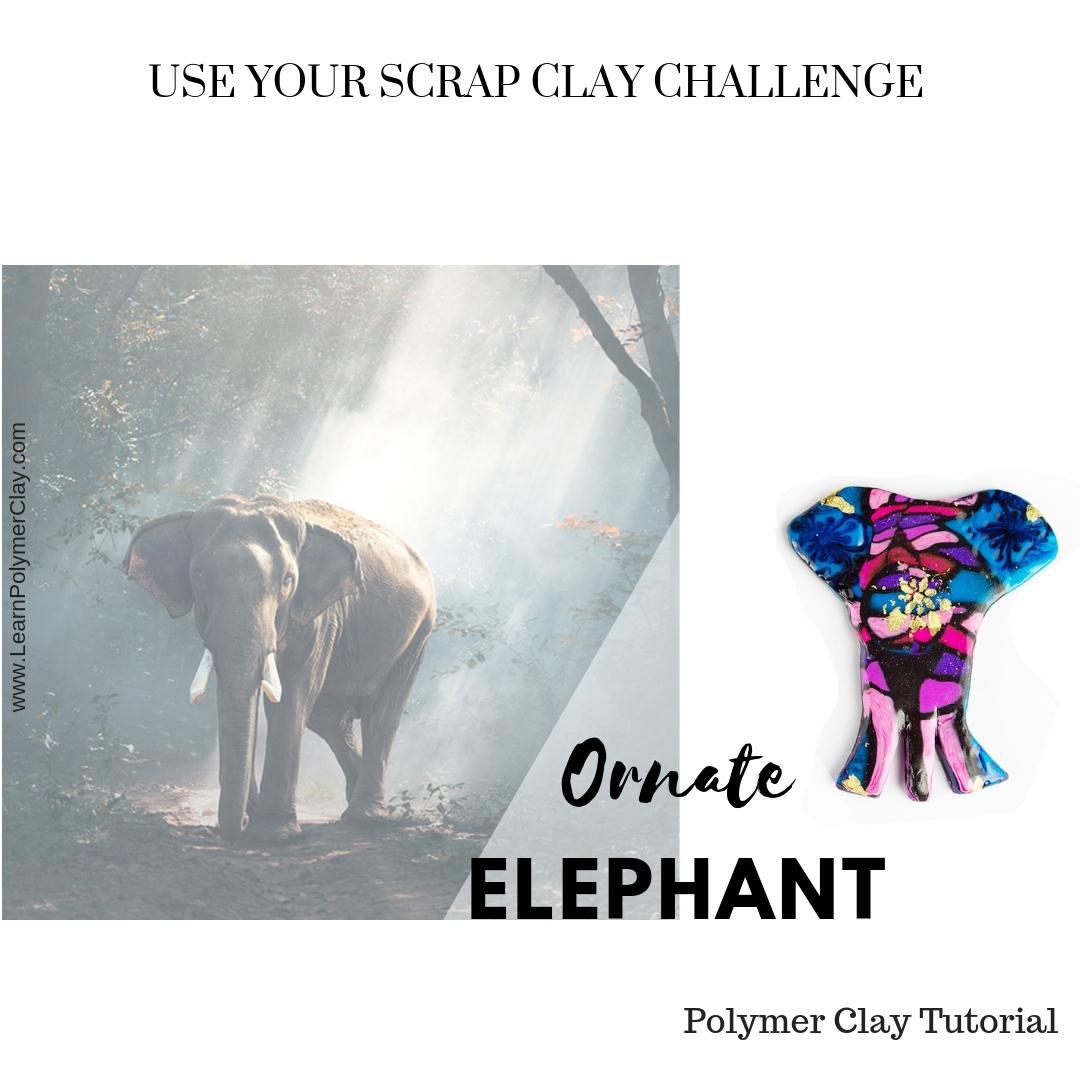 Ornate Elephant – Use Your Scrap Clay Challenge – Day 8