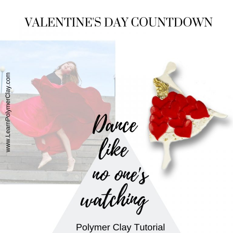 Dance like no one's watching – Valentine's Day Countdown – Polymer Clay Tutorial – 3