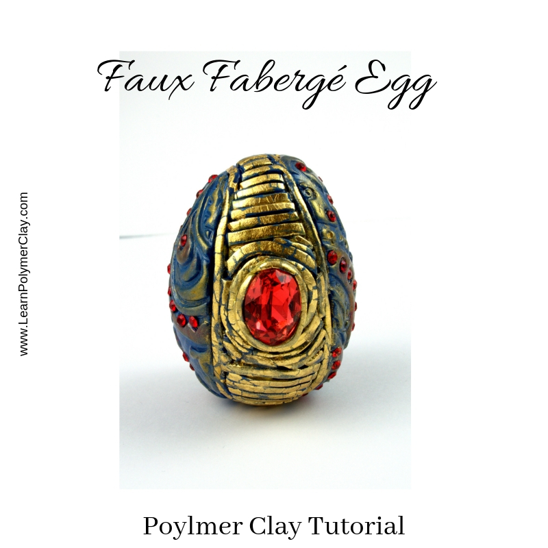 Faux Fabergé Egg polymer clay Tutorial REVAMPED – Easter polymer clay inspiration